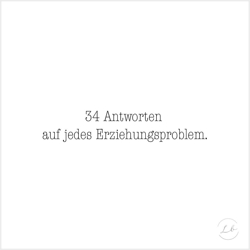 20 ANTWORTEN AUF JEDES ERZIEHUNGSPROBLEM. – Liebesbotschaft Blog